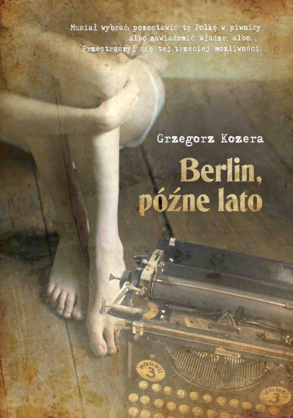 Berlin, późne lato - Grzegorz Kozera