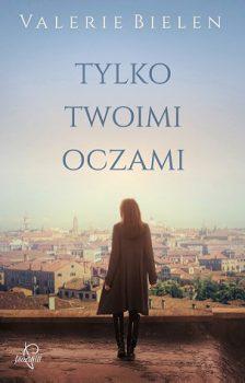 """Książka """"Tylko twoimi oczami"""" Valerie Bielen"""
