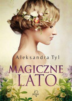 "Książka ""Magiczne lato"" Aleksandra Tyl"