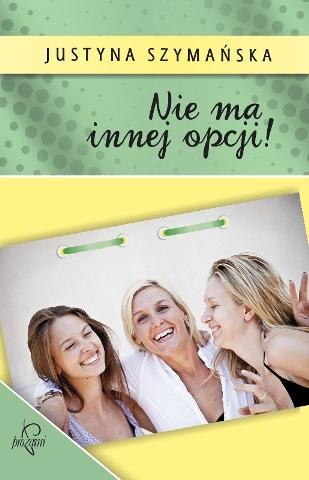 Nie ma innej opcji_Justyna Szymanska